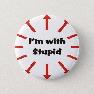 Badge Rond 5 Cm Je suis avec stupide
