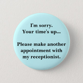 Badge Rond 5 Cm Je suis désolé. Votre temps haut…