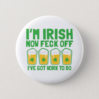 Badge Rond 5 Cm Je suis maintenant majorité IRLANDAISE que j'ai le