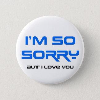 Badge Rond 5 Cm Je suis si désolé