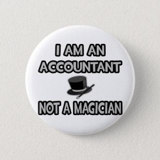 Badge Rond 5 Cm Je suis un comptable… Pas un magicien