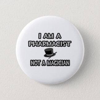 Badge Rond 5 Cm Je suis un pharmacien… pas un magicien