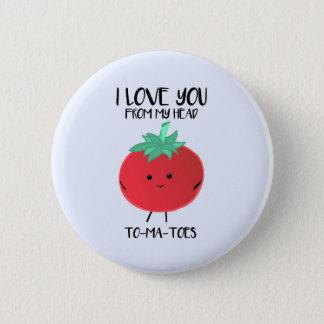 Badge Rond 5 Cm Je t'aime de mes TOMATES principales - insigne
