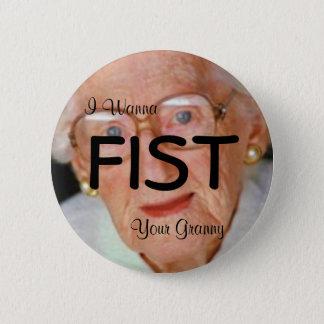 Badge Rond 5 Cm Je veux au poing votre bouton de mamie