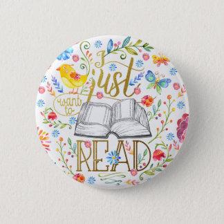 Badge Rond 5 Cm Je veux juste lire le bouton blanc