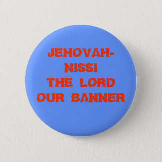 BADGE ROND 5 CM JEHOVAH-NISSI LE SEIGNEUR OUR BANNER