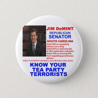 Badge Rond 5 Cm JIM DeMint - terroriste de thé - la Caroline du