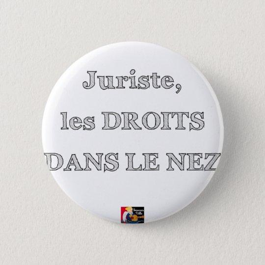 Badge Rond 5 Cm Juriste, les DROITS DANS LE NEZ - Jeux de Mots