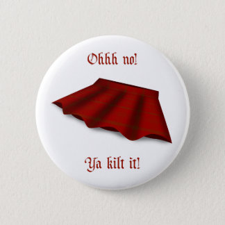 Badge Rond 5 Cm Kilt il -