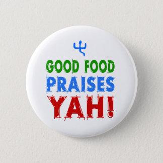 Badge Rond 5 Cm La bonne nourriture félicite Yah !