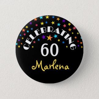 Badge Rond 5 Cm La célébration d'un soixantième anniversaire tient