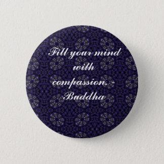 Badge Rond 5 Cm La citation de Bouddha inspirent de motivation