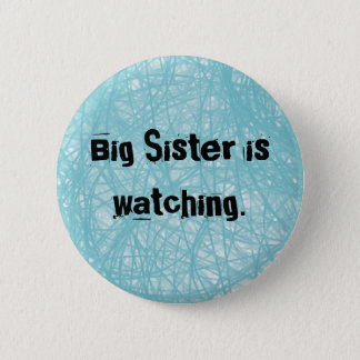 Badge Rond 5 Cm La grande soeur observe. Bouton bleu rond
