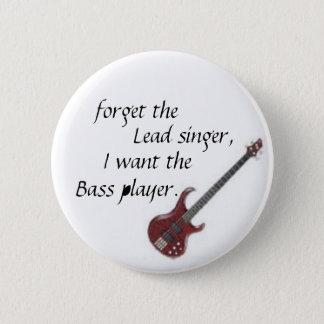 Badge Rond 5 Cm la guitare basse, oublient, chanteur, je veulent