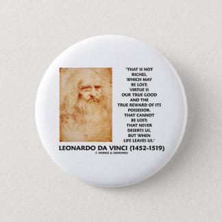 Badge Rond 5 Cm la vertu perdue par richesse de da Vinci pas est