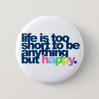 Badge Rond 5 Cm La vie est trop courte pour être quelque chose