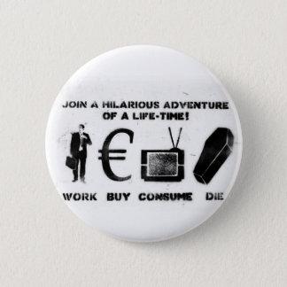 Badge Rond 5 Cm L'achat de travail consomment meurent