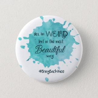 Badge Rond 5 Cm L'aide élèvent le mouvement au #BringBackNice !