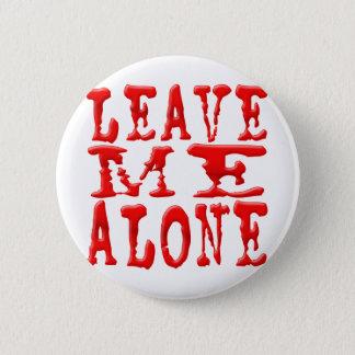 Badge Rond 5 Cm Laissez-moi seul