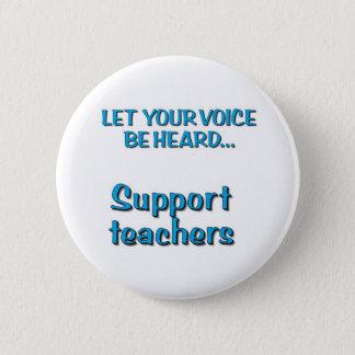 Badge Rond 5 Cm Laissez votre voix être… les professeurs entendus