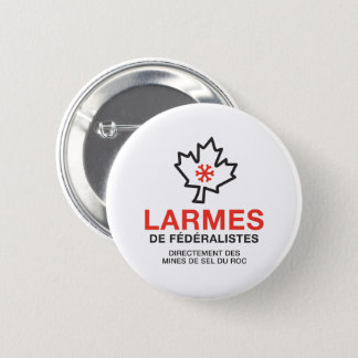 Badge Rond 5 Cm Larmes de Fédéraliste Humour Québec Canada Joke