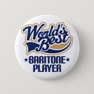 Badge Rond 5 Cm Le meilleur cadeau de joueur de baryton des mondes