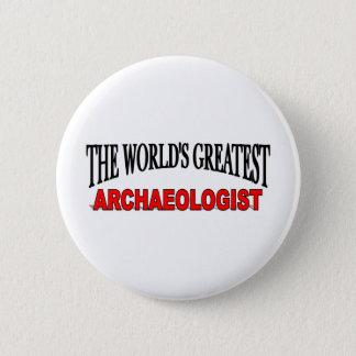 Badge Rond 5 Cm Le plus grand archéologue du monde