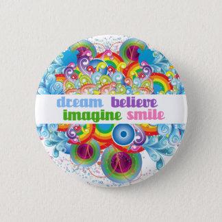 Badge Rond 5 Cm le rêve imaginent pour croire le sourire