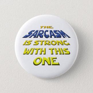 Badge Rond 5 Cm Le sarcasme est fort avec celui-ci