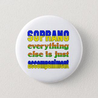 Badge Rond 5 Cm Le soprano tout autrement est juste accompagnement