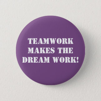 Badge Rond 5 Cm Le travail d'équipe fait le travail rêveur !