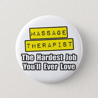 Badge Rond 5 Cm Le travail le plus dur de thérapeute de massage…