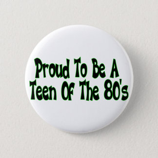 Badge Rond 5 Cm Les années 80 fières de l'adolescence