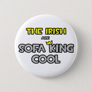 Badge Rond 5 Cm Les Irlandais sont le Roi Cool de sofa