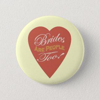 Badge Rond 5 Cm Les jeunes mariées sont les gens aussi !