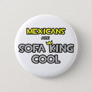 Badge Rond 5 Cm Les Mexicains sont le Roi Cool de sofa