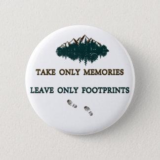 Badge Rond 5 Cm Les souvenirs de prise seulement, laissent