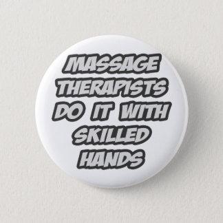 Badge Rond 5 Cm Les thérapeutes de massage le font avec les mains