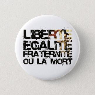 Badge Rond 5 Cm LIberte Egalite Fraternite !  Révolution française