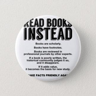 Badge Rond 5 Cm Lisez les livres à la place, rendez les faits