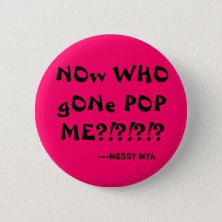 Badge Rond 5 Cm Maintenant POP allé par OMS JE ? ! ? ! ? ! ? ,