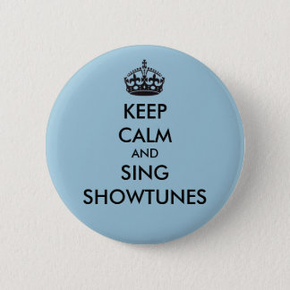 Badge Rond 5 Cm Maintenez calme et chantez Showtunes