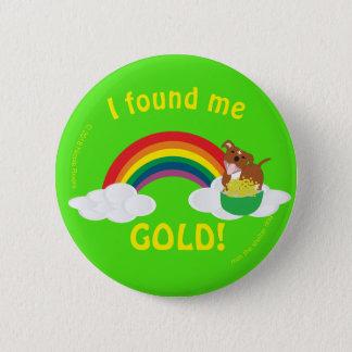 Badge Rond 5 Cm | maximum je m'ai trouvé or ! , bouton rond de