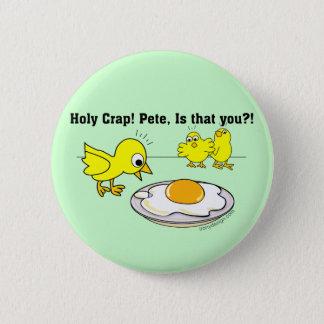 Badge Rond 5 Cm Merde sainte ! Peter, est que vous ?