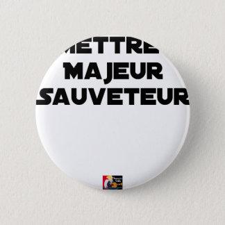 Badge Rond 5 Cm METTRE MAJEUR SAUVETEUR - Jeux de mots