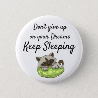 Badge Rond 5 Cm N'abandonnez pas sur vos rêves, gardent le bouton