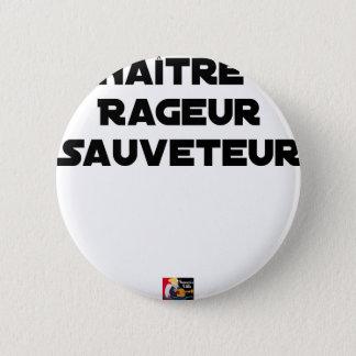 Badge Rond 5 Cm NAÎTRE RAGEUR SAUVETEUR - Jeux de mots
