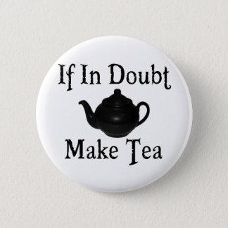 Badge Rond 5 Cm Ne paniquez pas - faites le thé !