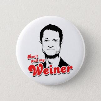 Badge Rond 5 Cm Ne tirez pas mon Weiner