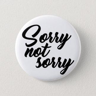 Badge Rond 5 Cm Non désolé désolé